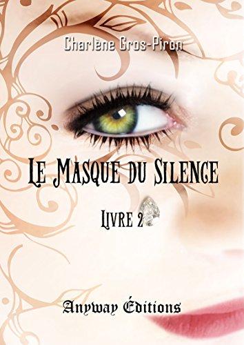 Le Masque du Silence - Livre 2 (Imaginaire) par Charlène Gros-Piron