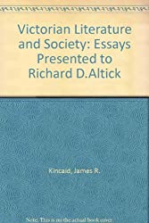 Victorian Literature and Society: Essays Presented to Richard D.Altick