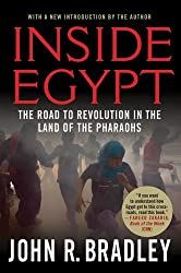 By Bradley, John R ( Author ) [ Inside Egypt: The Road to Revolution in the Land of the Pharaohs (Updated) - Greenlight ] Jan - 2012 { Paperback }