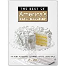 The Best of America's Test Kitchen 2008: The Year's Best Recipes, Equipment Reviews, and Tastings