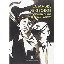 La madre de George (Vagamundos. Libros ilustrados)