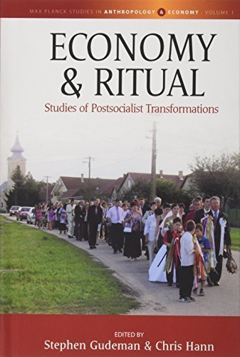 Economy and Ritual: Studies in Postsocialist Transformations (Max Planck Studies in Anthropology and Economy) (2015-02-28)