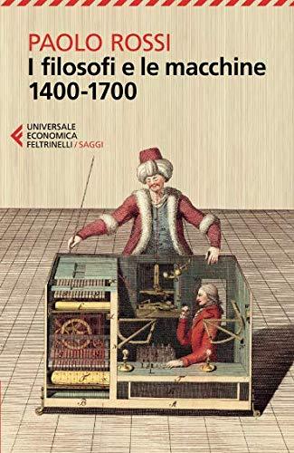 I filosofi e le macchine (1400-1700)