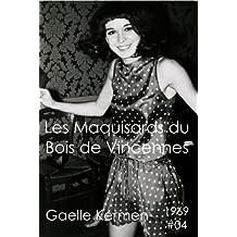 #04 Les Maquisards du Bois de Vincennes (50 ans d'écriture en cahier 1960-2010 t. 4)