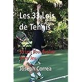 Les 33 Lois de Tennis: 33 Lois Pour Evoluer Votre Jeu