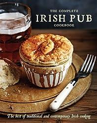 The Complete Irish Pub Cookbook by Parragon Books, Love Food Editors (2012) Hardcover