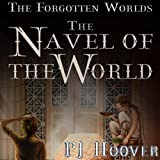 The Navel of the World: The Forgotten Worlds, Book 2