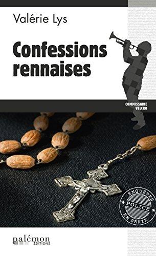 Confessions rennaises: Un polar régional (Enquêtes en série t. 2) par Valérie Lys