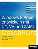 Windows 8 Apps entwickeln mit C# und XAML - Crashkurs
