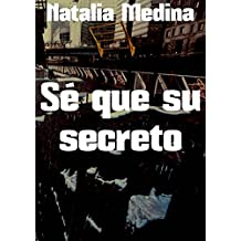 Sé que su secreto (Spanish Edition)