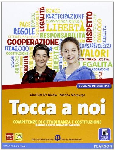 Tocca a noi. Competenze di cittadinanza e costituzione. Ediz. interattiva. Per la Scuola media. Con e-book. Con espansione online