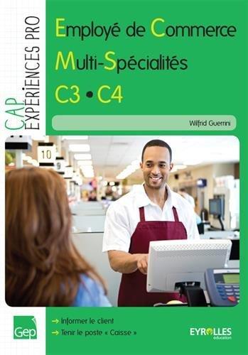 CAP Employé de commerce multi spécialités, C3-C4 : Informer le client Tenir le poste caisse par Wilfrid Guerrini