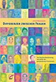 Differenzen zwischen Frauen: Zur Positionsbestimmung und Kritik des Postmodernen Feminismus - Jutta Sommerbauer