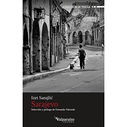 Sarajevo (Colección Valparaíso de Poesía) por Izet Sarajlic
