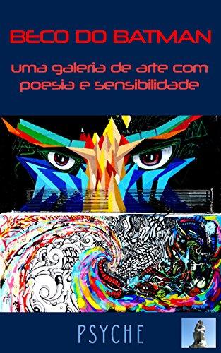 Beco do Batman,uma galeria de arte com poesia e sensibilidade (Portuguese Edition) por Ovidio Mendes