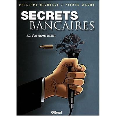 Secrets bancaires, Tome 3 : L'affrontement : Deuxième partie
