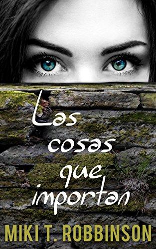 Las cosas que importan: Novela juvenil de romance lésbico par Miki T. Robbinson