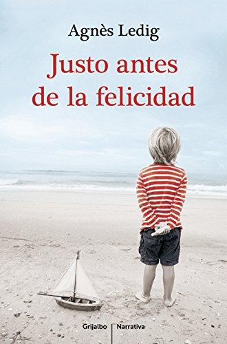 Justo antes de la felicidad (Spanish Edition)
