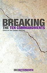 Breaking the Ten Commandments: Discover the Deeper Meaning by Eric Butterworth (2012-01-04)