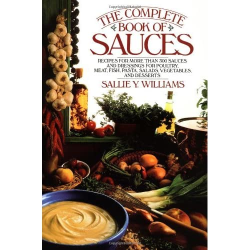 The Complete Book of Sauces by Sallie Y Williams(1995-06-12)