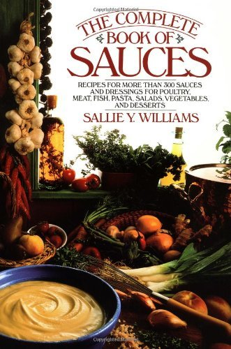 The Complete Book of Sauces by Sallie Y Williams (1995-06-12) par Sallie Y Williams;