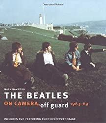 The Beatles: On Camera, Off Guard (Book & DVD) by Mark Hayward (2009-10-19)