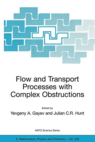 Flow and Transport Processes with Complex Obstructions: Applications to Cities, Vegetative Canopies and Industry (Nato Science Series II:, Band 236) -