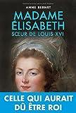 Madame Elisabeth - Soeur de Louis XVI