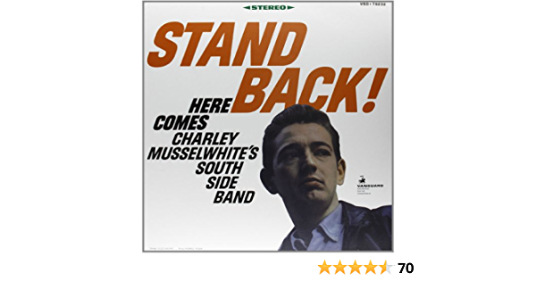 Stand Back Charley Musselwhite S Southside Blues Band Amazon De Musik