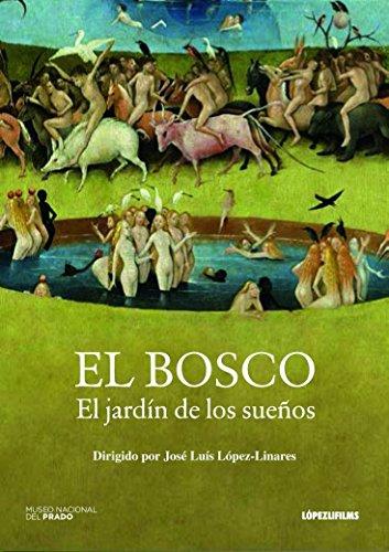 El Bosco: El jardín de los sueños [DVD]