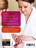Tecniche di comunicazione per operatori del benessere. Con e-book. Con espansione online. Per gli Ist. professionali alberghieri