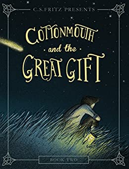 Cottonmouth and the Great Gift (Cottonmouth Series Book 2) (English Edition) di [Fritz, C. S.]