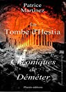 La tombe d'Hestia: Chroniques de Déméter par Martinez