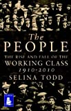 The People: The Rise and Fall of the Working Class, 1910-2010 (Large Print Edition)