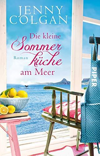 Die kleine Sommerküche am Meer: Roman (Floras Küche, Band 1)