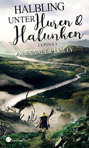 Halbling unter Huren und Halunken: High Fantasy (Lupina 1)