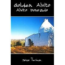 Golden Alvito - Alvito Dourado: A photographic album with text about the county of Alvito in Portugal (A Passion for Portugal - Uma Paixão por Portugal Livro 2) (Portuguese Edition)