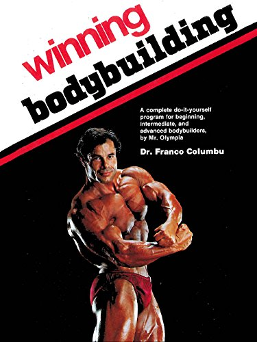 winning-bodybuilding-a-complete-do-it-yourself-program-for-beginning-intermediate-and-advanced-bodyb