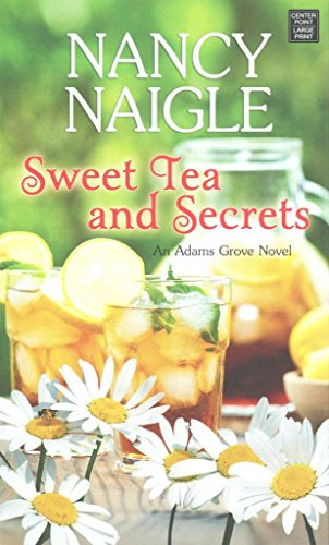 [(Sweet Tea and Secrets : An Adams Grove Novel)] [By (author) Nancy Naigle] published on (August, 2015)