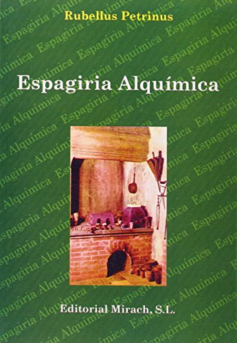 Espagiria Alquímica por Rubellos Petrinus