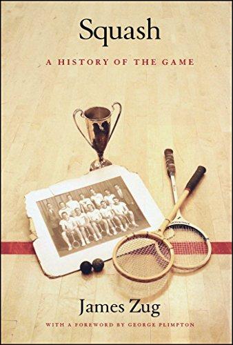 Squash: A History of the Game (English Edition) por James Zug