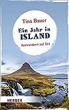 Ein Jahr in Island: Auswandern auf Zeit (HERDER spektrum, Band 6927) - Tina Bauer