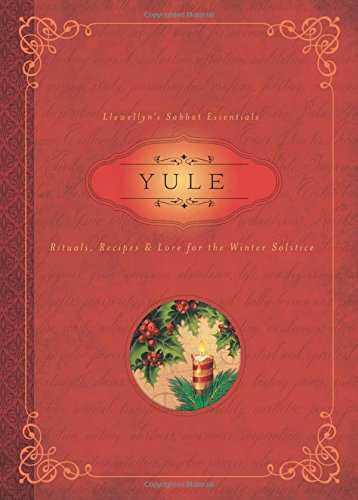 Yule: Rituals, Recipes and Lore for the Winter Solstice (Llewellyn's Sabbat Essentials) thumbnail