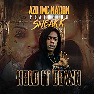 Hold It Down (feat. Sneakk) [Explicit]