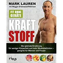 Fit ohne Geräte - Kraftstoff: Die optimale Ernährung für weniger Körperfett und mehr Muskeldefinition – geeignet für Männer und Frauen