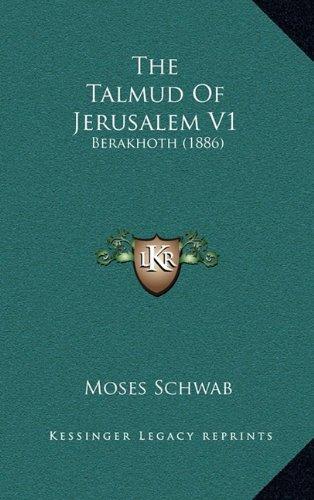 The Talmud of Jerusalem V1: Berakhoth (1886)