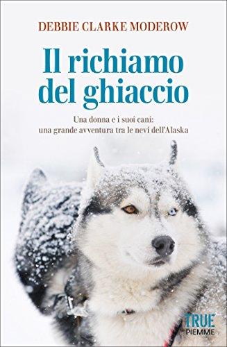 il-richiamo-del-ghiaccio-una-donna-i-suoi-cani-e-la-loro-avventura-in-alaska-sulliditarod-trail