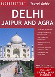 Delhi, Jaipur and Agra (Globetrotter Travel Pack) by Kapka Kassabova (2008-05-30)