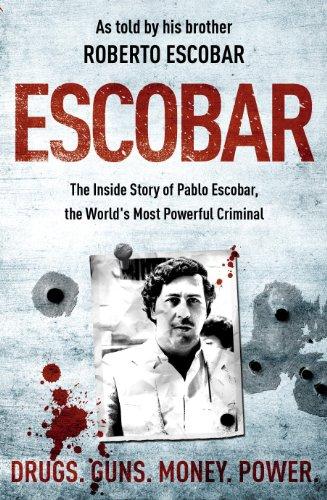Escobar: The Inside Story of Pablo Escobar, the World's Most Powerful Criminal por Roberto Escobar