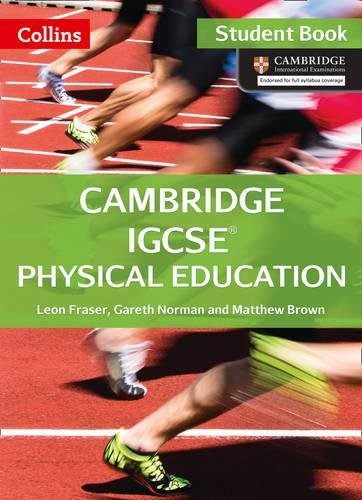 Cambridge IGCSE® Physical Education Student Book (Cambridge International Examinations)